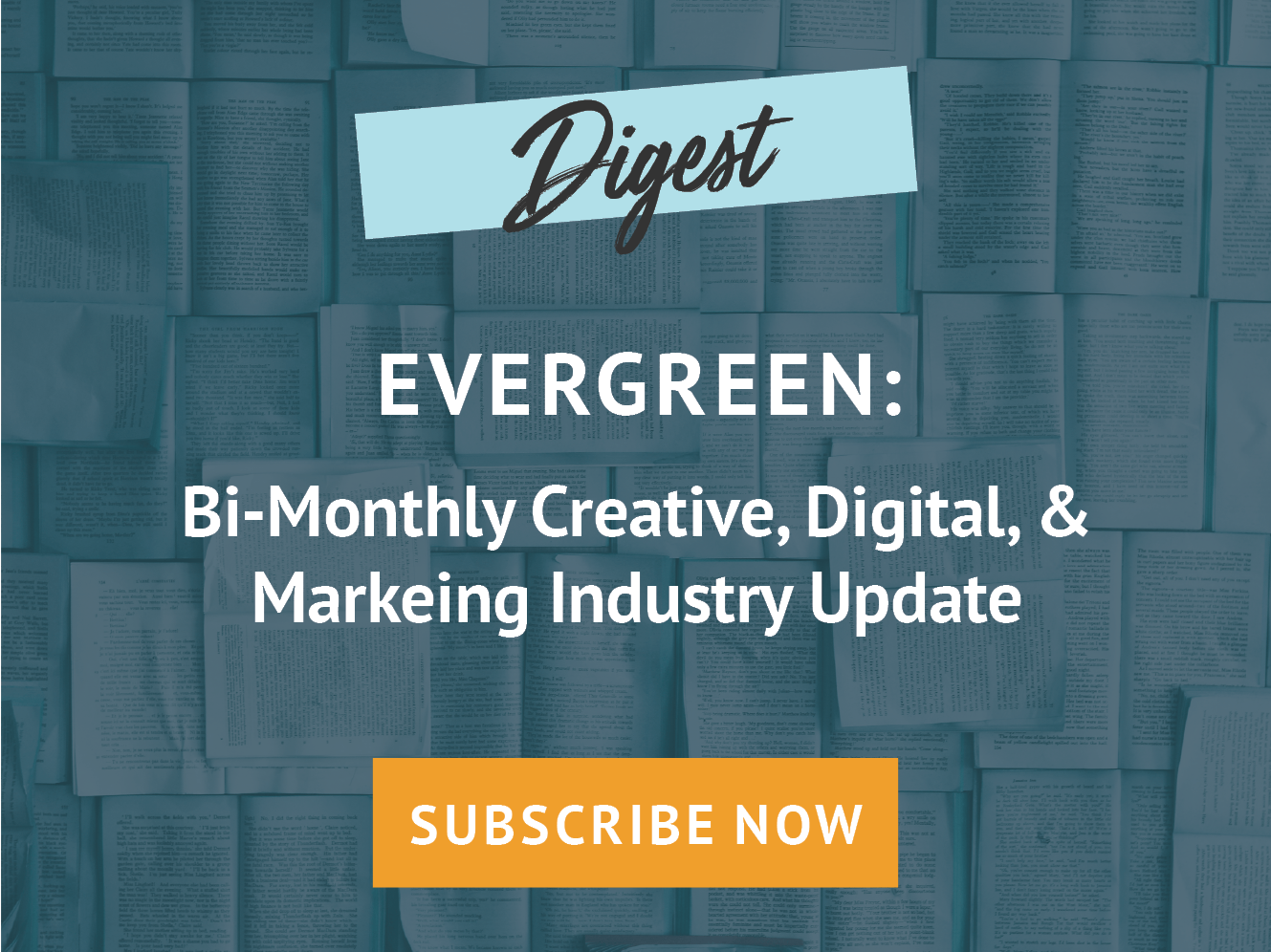 EVERGREEN | Creative, Digital, Marketing Digest | WunderLand Group